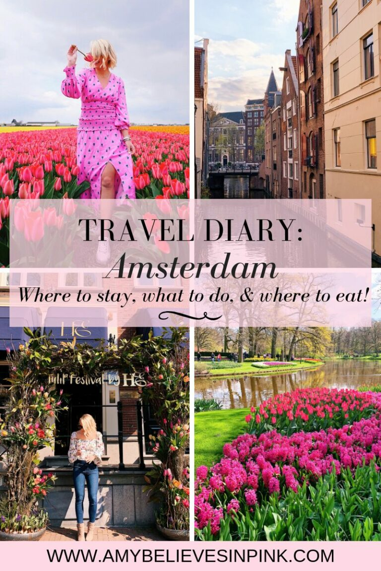 Amsterdam travel diary, where to stay, what to do, & where to eat!